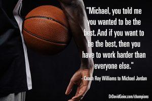 Michael Jordan worked harder than everyone else.