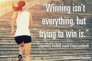 Winning isn't everything, but trying to win is.