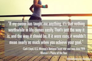 Carli Lloyd on nothing in life coming easily