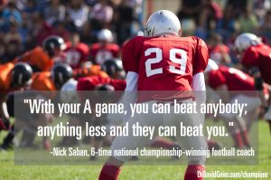 "Nick Saban on always bringing your ""A"" game"