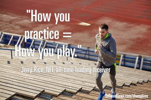 Jerry Rice on how you practice and how you play